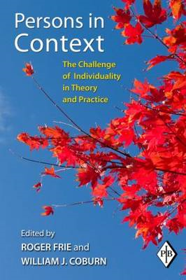 Persons in Context: The Challenge of Individuality in Theory and Practice (BOK)