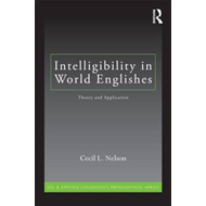 Intelligibility in World Englishes: Theory and Application (BOK)