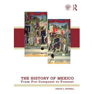 The History of Mexico: From Pre-conquest to Present (BOK)