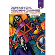 Online and Social Networking Communities: A Best Practice Guide for Educators (BOK)