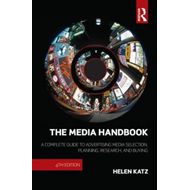 The Media Handbook: A Complete Guide to Advertising Media Selection, Planning, Research, and Buying (BOK)