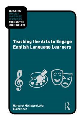 Teaching the Arts to Engage English Language Learners (BOK)