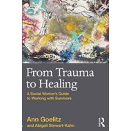 From Trauma to Healing: A Social Worker's Guide to Working with Survivors (BOK)