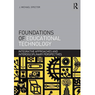 Foundations of Educational Technology: Integrative Approaches and Interdisciplinary Perspectives (BOK)