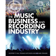 The Music Business and Recording Industry: Delivering Music in the Twenty-First Century (BOK)