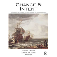 Chance and Intent: Managing the Risks of Innovation and Entrepreneurship (BOK)
