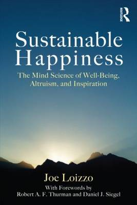 Sustainable Happiness: The Mind Science of Well-Being, Altruism, and Inspiration (BOK)