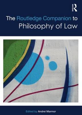 The Routledge Companion to Philosophy of Law (BOK)