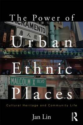 The Power of Urban Ethnic Places: Cultural Heritage and Community Life (BOK)