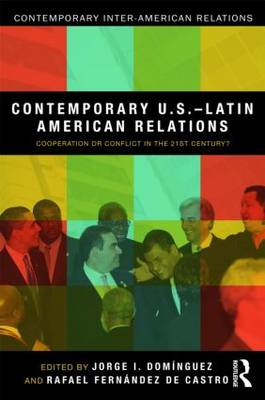Contemporary U.S.-Latin American Relations: Cooperation or Conflict in the 21st Century? (BOK)