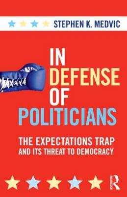 In Defense of Politicians: The Expectations Trap and Its Threat to Democracy (BOK)