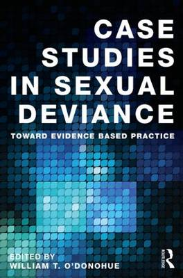 Case Studies in Sexual Deviance: Toward Evidence Based Practice (BOK)