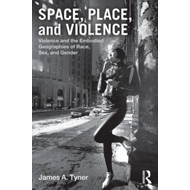 Space, Place, and Violence: Violence and the Embodied Geographies of Race, Sex and Gender (BOK)