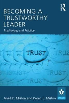 Becoming a Trustworthy Leader: Psychology and Practice (BOK)