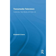 Transmedia Television: Audiences, New Media, and Daily Life (BOK)