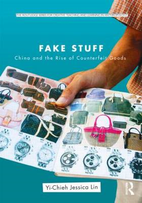 Fake Stuff: China and the Rise of Counterfeit Goods (BOK)