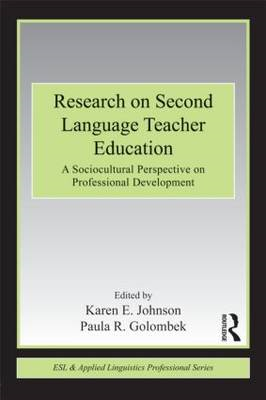 Research on Second Language Teacher Education: A Sociocultural Perspective on Professional Developme (BOK)