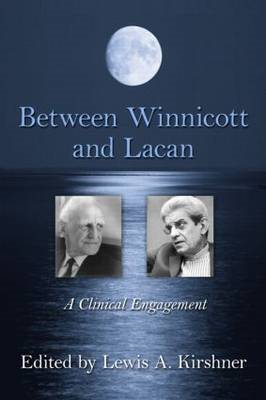 Between Winnicott and Lacan: A Clinical Engagement (BOK)
