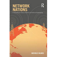 Network Nations: A Transnational History of British and American Broadcasting (BOK)