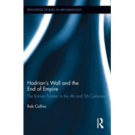 Hadrian's Wall and the End of Empire: The Roman Frontier in the 4th and 5th Centuries (BOK)