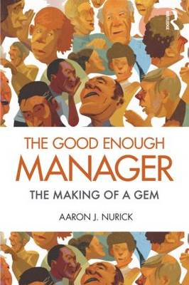 The Good Enough Manager: The Making of a GEM (BOK)