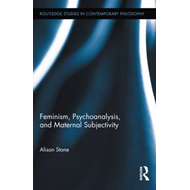 Feminism, Psychoanalysis, and Maternal Subjectivity (BOK)