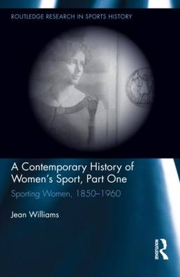 Contemporary History of Women's Sport (BOK)