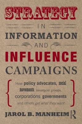Strategy in Information and Influence Campaigns: How Policy Advocates, Social Movements, Insurgent G (BOK)