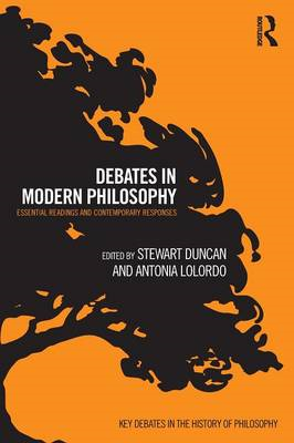 Debates in Modern Philosophy: Essential Readings and Contemporary Responses (BOK)