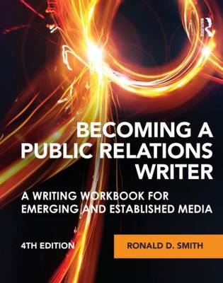 Becoming a Public Relations Writer: A Writing Workbook for Emerging and Established Media (BOK)