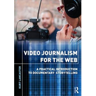 Video Journalism for the Web (BOK)