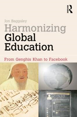 Harmonizing Global Education: from Genghis Khan to Facebook (BOK)