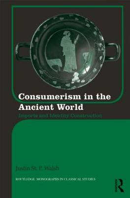 Consumerism in the Ancient World: Imports and Identity Construction (BOK)