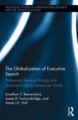 The Globalization of Executive Search: Professional Services Strategy and Dynamics in the Contempora (BOK)