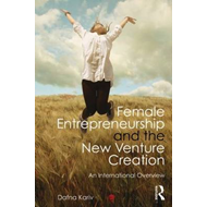 Female Entrepreneurship and the New Venture Creation: An International Overview (BOK)