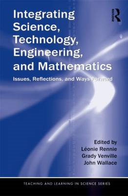 Integrating Science, Technology, Engineering, and Mathematics: Issues, Reflections, and Ways Forward (BOK)