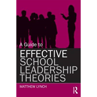 Guide to Effective School Leadership Theories (BOK)