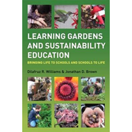 Learning Gardens and Sustainability Education: Bringing Life to Schools and Schools to Life (BOK)