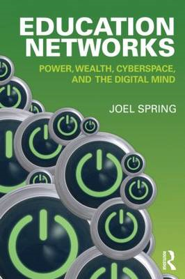 Education Networks: Power, Wealth, Cyberspace, and the Digital Mind (BOK)