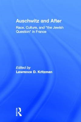 Auschwitz and After: Race, Culture and the Jewish Question in France (BOK)