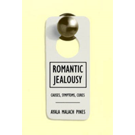 Romantic Jealousy: Causes, Symptoms, Cures (BOK)