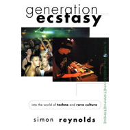 Generation Ecstasy: Into the World of Techno and Rave Culture (BOK)