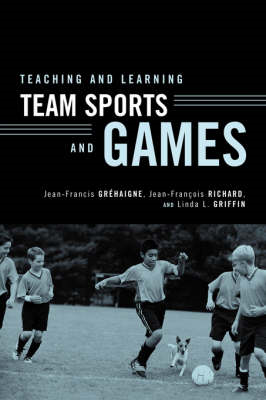 Teaching and Learning Team Sports and Games (BOK)