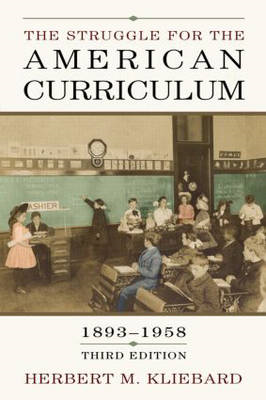 Struggle for the American Curriculum, 1893-1958 (BOK)