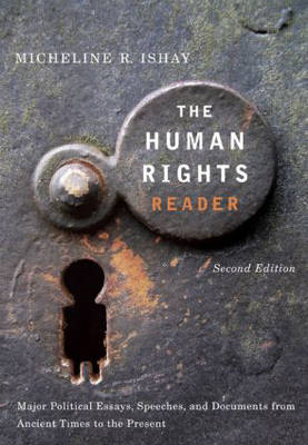 The Human Rights Reader: Major Political Essays, Speeches and Documents from Ancient Times to the Pr (BOK)