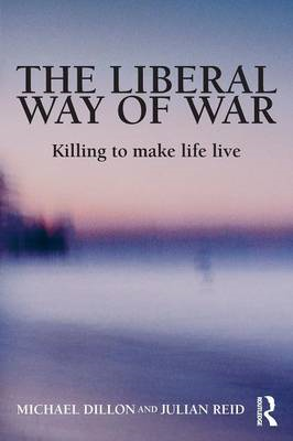 The Liberal Way of War: Killing to Make Life Live (BOK)