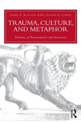 Trauma, Culture, and Metaphor: Pathways of Transformation and Integration (BOK)