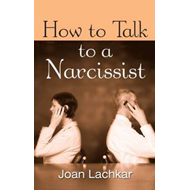 How to Talk to a Narcissist (BOK)