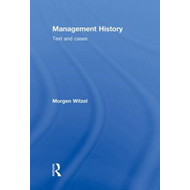 Management History: Text and Cases (BOK)