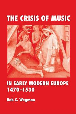 The Crisis of Music in Early Modern Europe, 1470-1530 (BOK)